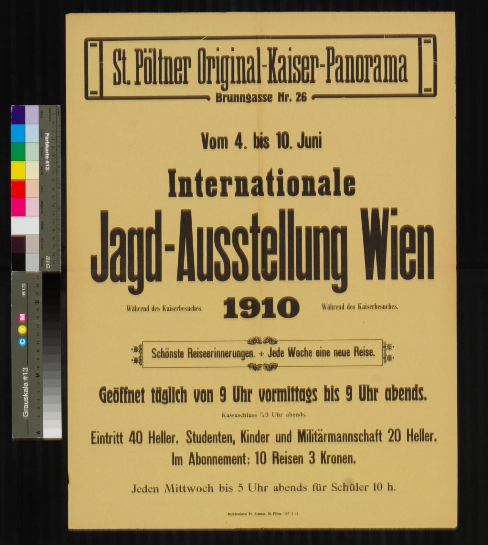 Ankündigung, St. Pöltner Original - Kaiser - Panorama, Internationale Jagd - Ausstellung Wien 1910, 4. - 10. Juni 1910, St. Pölten, Brunngasse Nr. 26