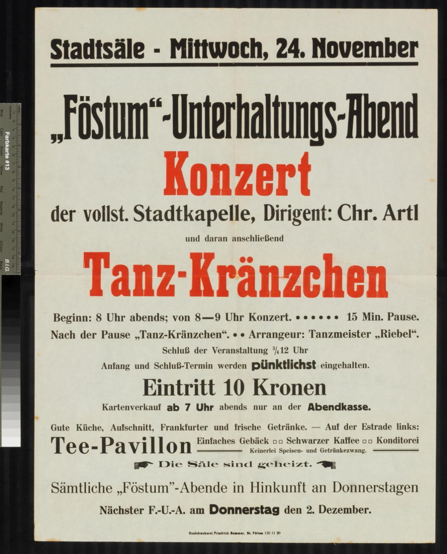 """Veranstaltungsankündigung, """"Föstum"""" - Unterhaltungsabend mit Konzert der Stadtkapelle, Dirigent: Chr. Artl sowie Tanz - Kränzchen, Tanzmeister: """"Riebel"""", 24. November 1920, St. Pölten, Stadtsäle"""