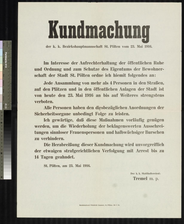 Kundmachung, Jede Ansammlung von mehr als 4 Personen in den Straßen, auf den Plätzen und in öffentlichen Anlagen der Stadt St. Pölten ist vom 23. Mai 1916 an untersagt, k. k. Bezirkshauptmannschaft St. Pölten